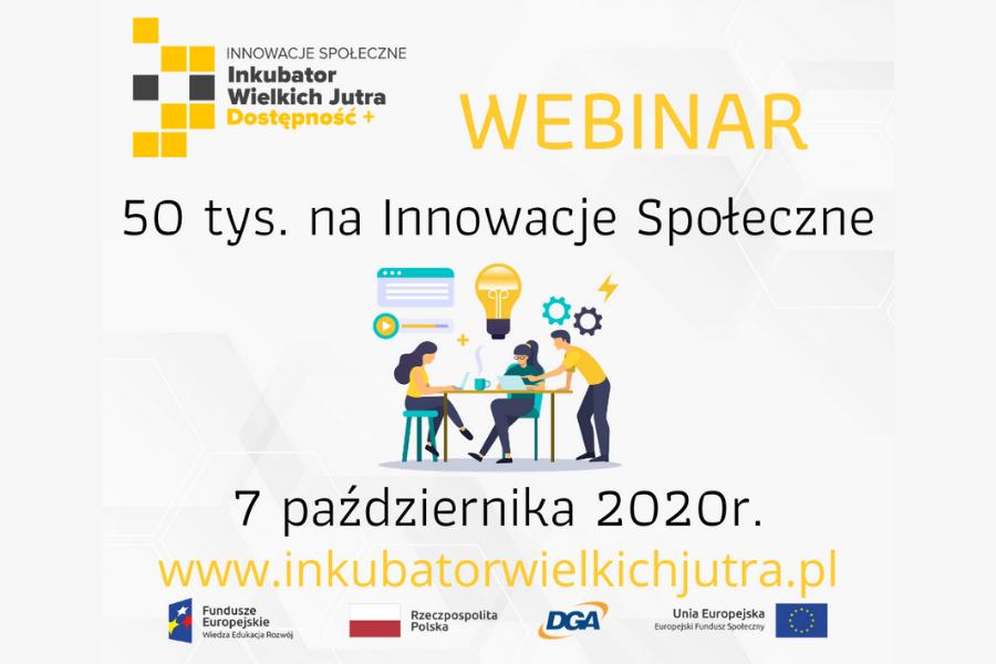 Spotkanie informacyjne ONLINE - Inkubatora Innowacji Społecznych Wielkich Jutra - Dostępność +