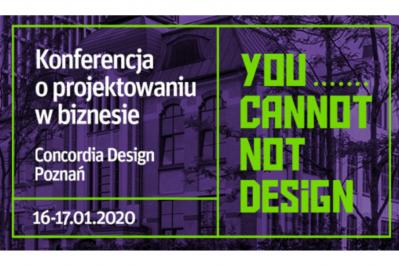 """Zapraszamy na Konferencję """"You Cannot Not Design"""" 16-17 stycznia 2020 r. Poznań"""